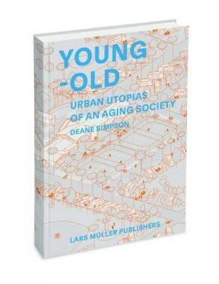 Young and Old: Urban Utopias of the Aging Society