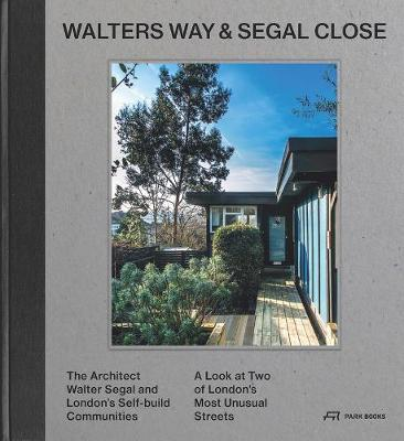 Walters Way and Segal Close: The Architect Watler Segal and London's Self-Build Community