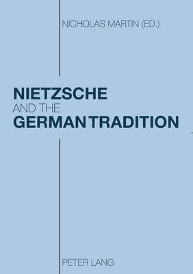 Nietzsche and the German Tradition