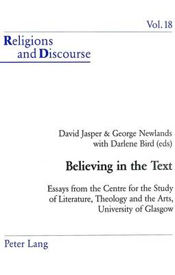 Believing in the Text: Essays from the Centre for the Study of Literature, Theology, and the Arts, University of Glasgow