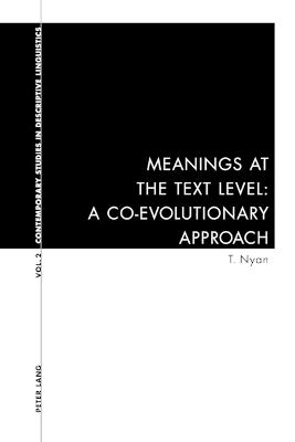 Meanings at the Text Level: A Co-evolutionary Approach: v. 2
