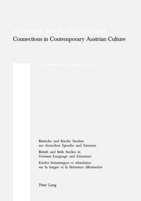 Blueprints for No-man's Land: Connections in Contemporary Austrian Culture