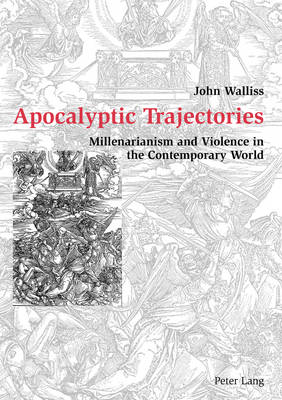 Apocalyptic Trajectories: Millenarianism and Violence in the Contemporary World
