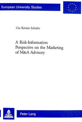 A Risk-information Perspective on the Marketing of M and A Advisory: v. 3087