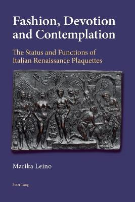 Fashion, Devotion and Contemplation: The Status and Functions of Italian Renaissance Plaquettes