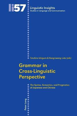 Grammar in Cross-Linguistic Perspective: The Syntax, Semantics, and Pragmatics of Japanese and Chinese