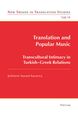 Translation and Popular Music: Transcultural Intimacy in Turkish-Greek Relations
