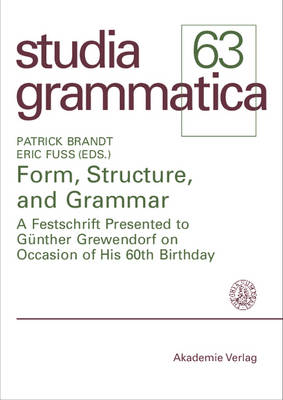 Form, Structure, and Grammar: A Festschrift Presented to Gunther Grewendorf on Occasion of His 60th Birthday