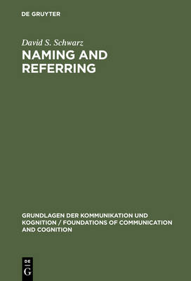 Naming and Referring: The Semantics and Pragmatics of Singular Terms