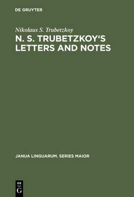 N. S. Trubetzkoy's Letters and Notes: (Mostly in Russian)