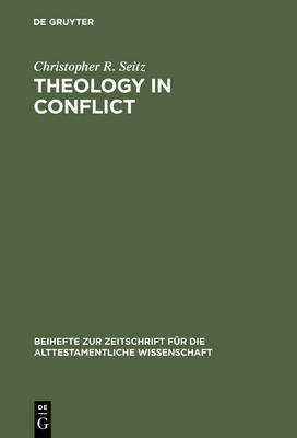 Theology in Conflict: Reactions to the Exile in the Book of Jeremiah