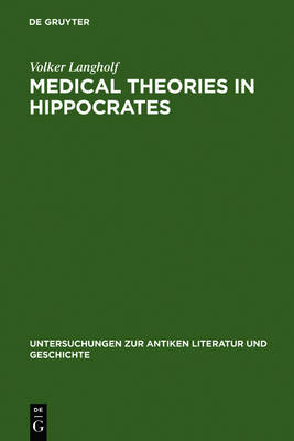"""Medical Theories in Hippocrates: Early Texts and the """"Epidemics"""""""