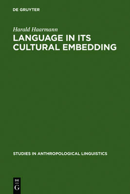 Language in Its Cultural Embedding: Explorations in the Relativity of Signs and Sign Systems