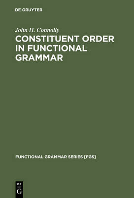 Constituent Order in Functional Grammar: Synchronic and Diachronic Perspectives