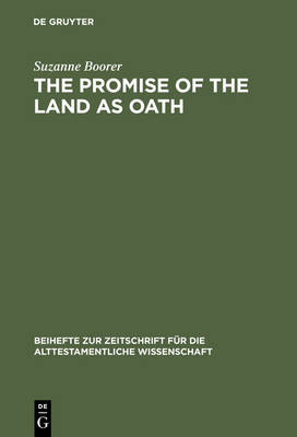 The Promise of the Land as Oath: A Key to the Formation of the Pentateuch