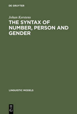 The Syntax of Number, Person and Gender: A Theory of Phi-Features