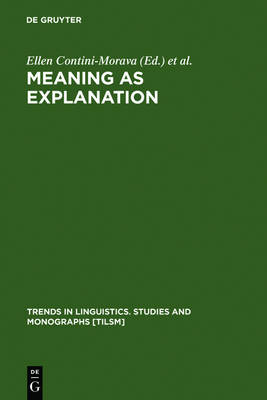 Meaning as Explanation: Advances in Linguistic Sign Theory