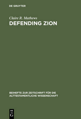 Defending Zion: Edom's Desolation and Jacob's Restoration (Isaiah 34-35) in Context