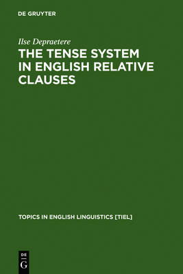 The Tense System in English Relative Clauses: A Corpus-Based Analysis
