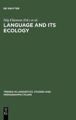 Language and its Ecology: Essays in Memory of Einar Haugen