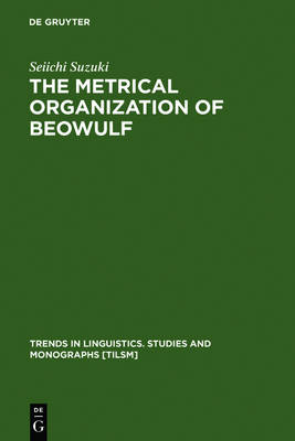 The Metrical Organization of Beowulf: Prototype and Isomorphism