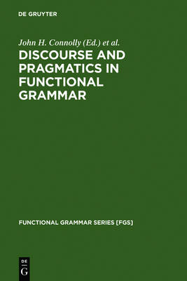 Discourse and Pragmatics in Functional Grammar