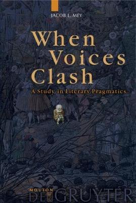 When Voices Clash: A Study in Literary Pragmatics
