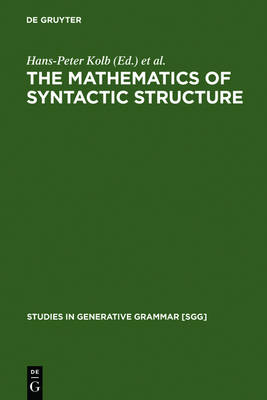 The Mathematics of Syntactic Structure: Trees and their Logics