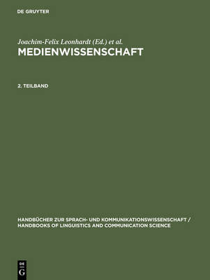 Media Studies - a Handbook of the Development of the Media and Other Modes of Communication: 2 Teilbande