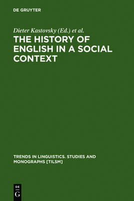 The History of English in a Social Context: A Contribution to Historical Sociolinguistics