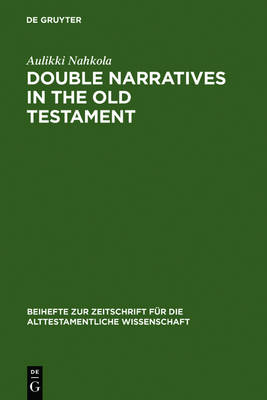 Double Narratives in the Old Testament: The Foundations of Method in Biblical Criticism