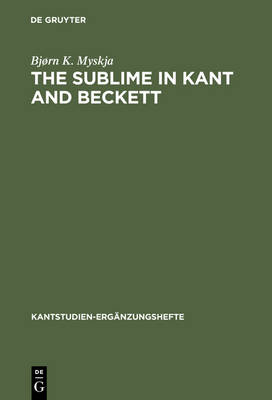The Sublime in Kant and Beckett: Aesthetic Judgement, Ethics and Literature