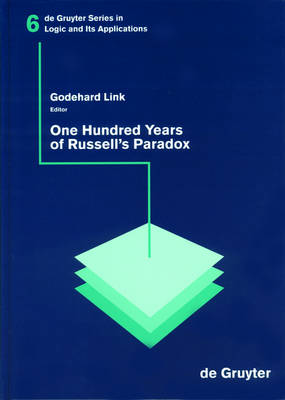 One Hundred Years of Russell's Paradox: Mathematics, Logic, Philosophy