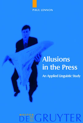 Allusions in the Press: An Applied Linguistic Study