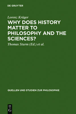 Why Does History Matter to Philosophy and the Sciences?: Selected Essays