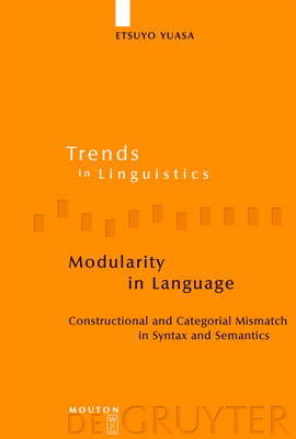Modularity in Language: Constructional and Categorial Mismatch in Syntax and Semantics