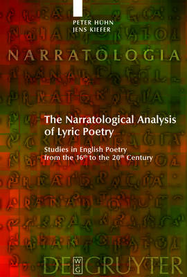 The Narratological Analysis of Lyric Poetry: Studies in English Poetry from the 16th to the 20th Century