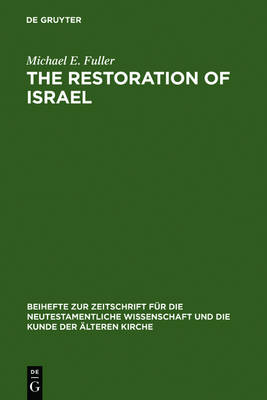 The Restoration of Israel: Israel's Re-gathering and the Fate of the Nations in Early Jewish Literature and Luke-Acts