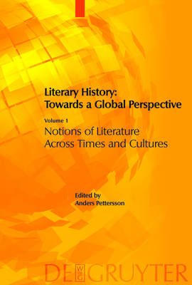 Literary History: Towards a Global Perspective: Volume 1: Notions of Literature Across Cultures. Volume 2: Literary Genres: An Intercultural Approach. Volume 3+4: Literary Interactions in the Modern World 1+2