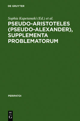 Pseudo-Aristoteles (Pseudo-Alexander), Supplementa Problematorum: A new edition of the Greek text with introduction and annotated translation