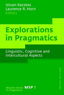 Explorations in Pragmatics: Linguistic, Cognitive and Intercultural Aspects