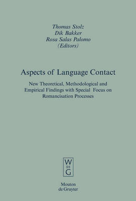Aspects of Language Contact: New Theoretical, Methodological and Empirical Findings with Special Focus on Romancisation Processes