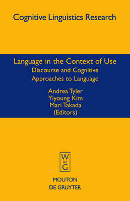 Language in the Context of Use: Discourse and Cognitive Approaches to Language