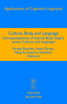Culture, Body, and Language: Conceptualizations of Internal Body Organs across Cultures and Languages