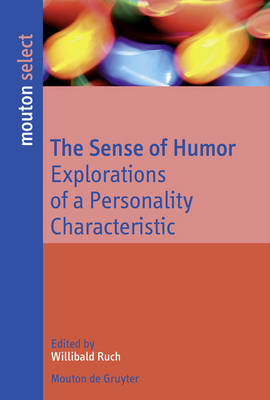 The Sense of Humor: Explorations of a Personality Characteristic