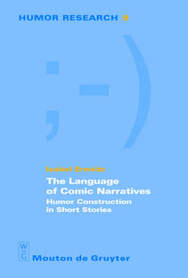 The Language of Comic Narratives: Humor Construction in Short Stories