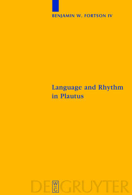 Language and Rhythm in Plautus: Synchronic and Diachronic Studies