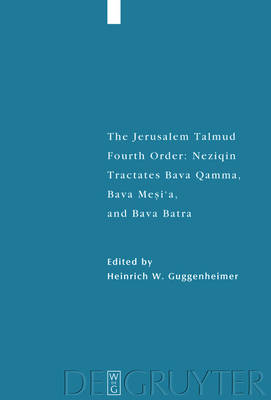 Tractates Bava Qamma, Bava Mesi'a, and Bava Batra: Edition, Translation, and Commentary