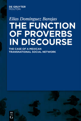 The Function of Proverbs in Discourse: The Case of a Mexican Transnational Social Network