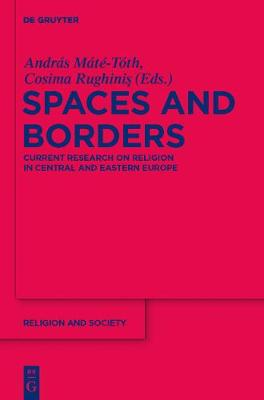 Spaces and Borders: Current Research on Religion in Central and Eastern Europe